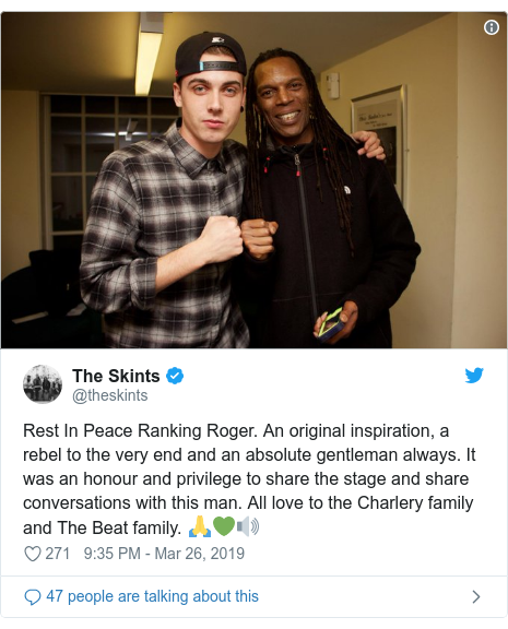 Twitter post by @theskints: Rest In Peace Ranking Roger. An original inspiration, a rebel to the very end and an absolute gentleman always. It was an honour and privilege to share the stage and share conversations with this man. All love to the Charlery family and The Beat family. 🙏💚🔊