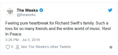 Twitter post by @theweeks: Feeling pure heartbreak for Richard Swift's family. Such a loss for so many friends and the entire world of music. Rest In Peace.