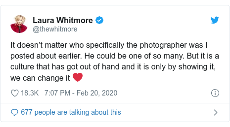 Twitter post by @thewhitmore: It doesn't matter who specifically the photographer was I posted about earlier. He could be one of so many. But it is a culture that has got out of hand and it is only by showing it, we can change it ❤️