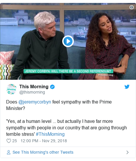 Twitter post by @thismorning: Does @jeremycorbyn feel sympathy with the Prime Minister?'Yes, at a human level ... but actually I have far more sympathy with people in our country that are going through terrible stress' #ThisMorning