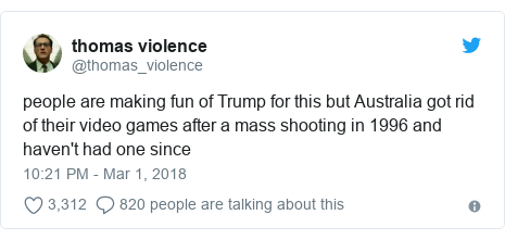 Twitter post by @thomas_violence: people are making fun of Trump for this but Australia got rid of their video games after a mass shooting in 1996 and haven't had one since