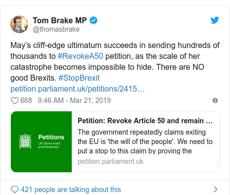 Twitter post by @thomasbrake: May's cliff-edge ultimatum succeeds in sending hundreds of thousands to #RevokeA50 petition, as the scale of her catastrophe becomes impossible to hide. There are NO good Brexits. #StopBrexit