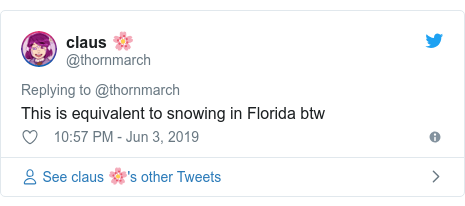 Twitter post by @thornmarch: This is equivalent to snowing in Florida btw