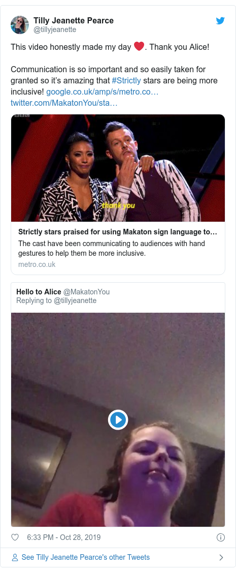 Twitter post by @tillyjeanette: This video honestly made my day ❤️. Thank you Alice! Communication is so important and so easily taken for granted so it's amazing that #Strictly stars are being more inclusive!