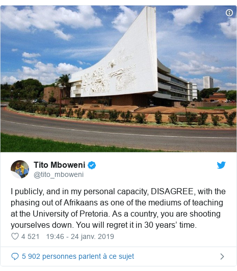 Twitter publication par @tito_mboweni: I publicly, and in my personal capacity, DISAGREE, with the phasing out of Afrikaans as one of the mediums of teaching at the University of Pretoria. As a country, you are shooting yourselves down. You will regret it in 30 years' time.