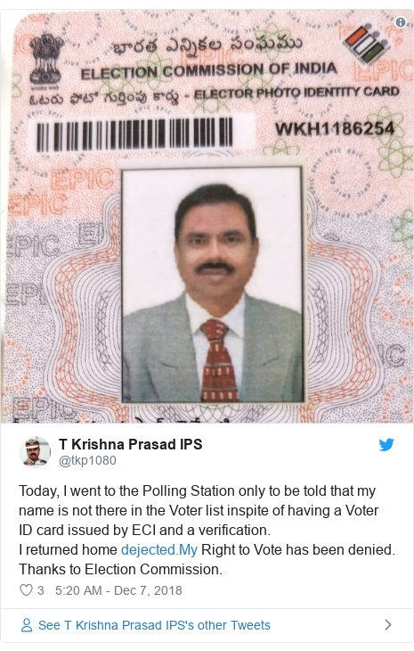 Twitter post by @tkp1080: Today, I went to the Polling Station only to be told that my name is not there in the Voter list inspite of having a Voter ID card issued by ECI and a verification.I returned home  Right to Vote has been denied.Thanks to Election Commission.