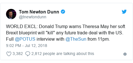 "Twitter post by @tnewtondunn: WORLD EXCL  Donald Trump warns Theresa May her soft Brexit blueprint will ""kill"" any future trade deal with the US. Full @POTUS interview with @TheSun from 11pm."