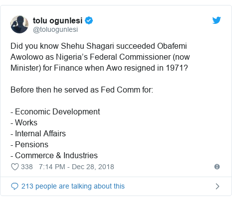 Twitter post by @toluogunlesi: Did you know Shehu Shagari succeeded Obafemi Awolowo as Nigeria's Federal Commissioner (now Minister) for Finance when Awo resigned in 1971? Before then he served as Fed Comm for - Economic Development- Works- Internal Affairs - Pensions- Commerce & Industries