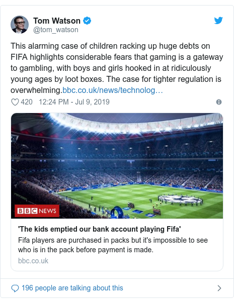 Twitter post by @tom_watson: This alarming case of children racking up huge debts on FIFA highlights considerable fears that gaming is a gateway to gambling, with boys and girls hooked in at ridiculously young ages by loot boxes. The case for tighter regulation is overwhelming.