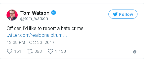 Twitter post by @tom_watson: Officer, I'd like to report a hate crime.