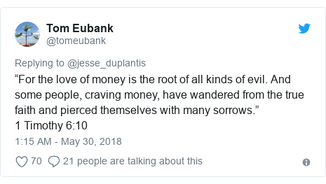 """Twitter wallafa daga @tomeubank: """"For the love of money is the root of all kinds of evil. And some people, craving money, have wandered from the true faith and pierced themselves with many sorrows.""""1 Timothy 6 10"""