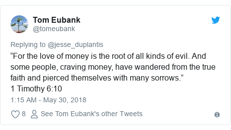 "Twitter post by @tomeubank: ""For the love of money is the root of all kinds of evil. And some people, craving money, have wandered from the true faith and pierced themselves with many sorrows.""1 Timothy 6 10"