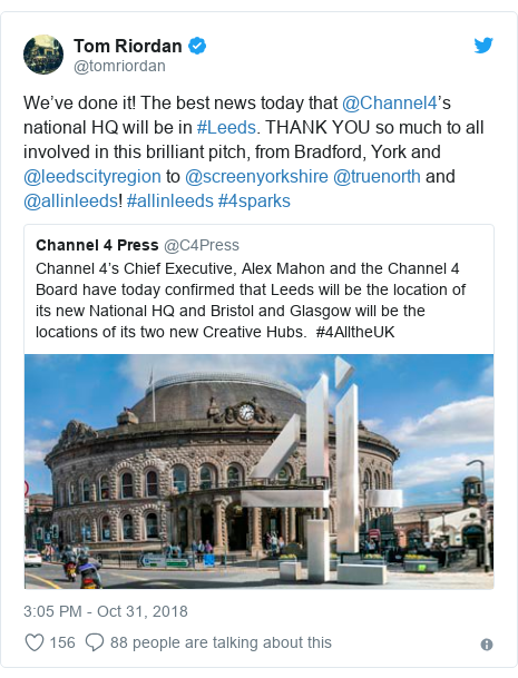 Twitter post by @tomriordan: We've done it! The best news today that @Channel4's national HQ will be in #Leeds. THANK YOU so much to all involved in this brilliant pitch, from Bradford, York and @leedscityregion to @screenyorkshire @truenorth and @allinleeds! #allinleeds #4sparks