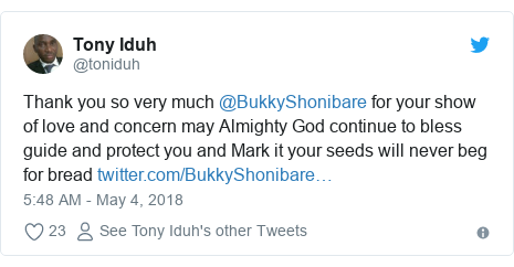Twitter post by @toniduh: Thank you so very much @BukkyShonibare for your show of love and concern may Almighty God continue to bless guide and protect you and Mark it your seeds will never beg for bread