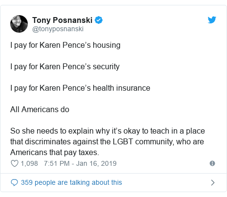 Twitter post by @tonyposnanski: I pay for Karen Pence's housingI pay for Karen Pence's securityI pay for Karen Pence's health insuranceAll Americans doSo she needs to explain why it's okay to teach in a place that discriminates against the LGBT community, who are Americans that pay taxes.