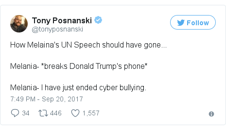 Twitter post by @tonyposnanski: How Melaina's UN Speech should have gone...Melania- *breaks Donald Trump's phone*Melania- I have just ended cyber bullying.