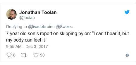 "Twitter post by @toolan: 7 year old son's report on skipping pylon  ""I can't hear it, but my body can feel it"""