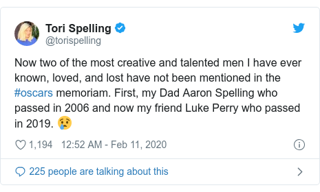 Twitter post by @torispelling: Now two of the most creative and talented men I have ever known, loved, and lost have not been mentioned in the #oscars memoriam. First, my Dad Aaron Spelling who passed in 2006 and now my friend Luke Perry who passed in 2019. 😢