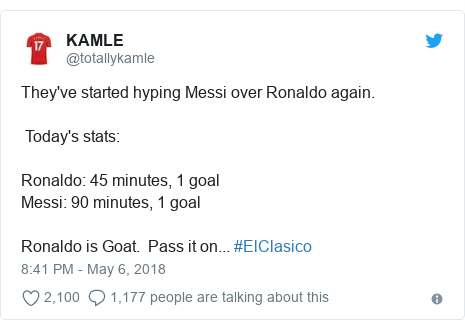 Twitter post by @totallykamle: They've started hyping Messi over Ronaldo again. Today's stats Ronaldo  45 minutes, 1 goalMessi  90 minutes, 1 goalRonaldo is Goat.  Pass it on... #ElClasico