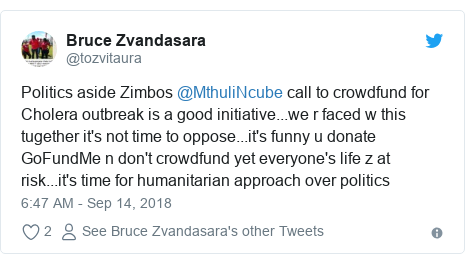 Twitter post by @tozvitaura: Politics aside Zimbos @MthuliNcube call to crowdfund for Cholera outbreak is a good initiative...we r faced w this tugether it's not time to oppose...it's funny u donate GoFundMe n don't crowdfund yet everyone's life z at risk...it's time for humanitarian approach over politics