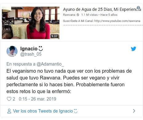 Publicación de Twitter por @trash_05: El veganismo no tuvo nada que ver con los problemas de salud que tuvo Rawvana. Puedes ser vegano y vivir perfectamente si lo haces bien. Probablemente fueron estos retos lo que la enfermó