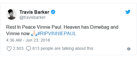 Twitter post by @travisbarker: Rest In Peace Vinnie Paul. Heaven has Dimebag and Vinnie now 🙏🏻#RIPVINNIEPAUL