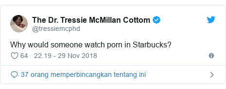 Twitter pesan oleh @tressiemcphd: Why would someone watch porn in Starbucks?