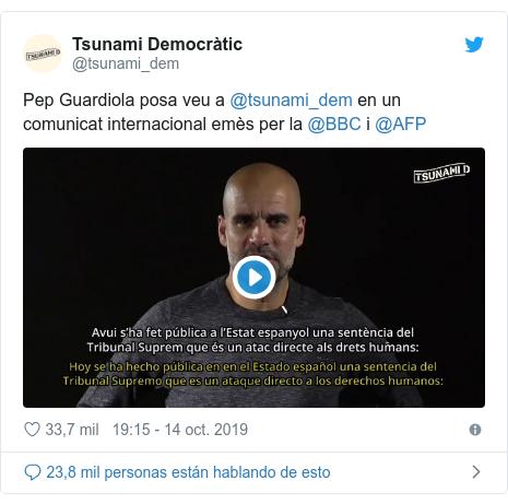 Publicación de Twitter por @tsunami_dem: Pep Guardiola posa veu a @tsunami_dem en un comunicat internacional emès per la @BBC i @AFP