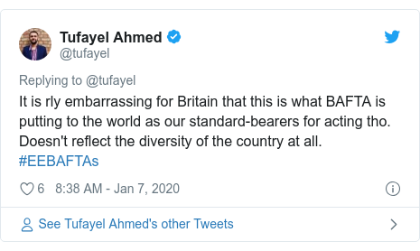 Twitter post by @tufayel: It is rly embarrassing for Britain that this is what BAFTA is putting to the world as our standard-bearers for acting tho. Doesn't reflect the diversity of the country at all. #EEBAFTAs