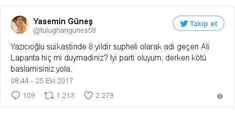 @tulughangunes58 tarafından yapılan Twitter paylaşımı: Yazıcıoğlu suikastinde 8 yildir supheli olarak adi geçen Ali Lapanta hiç mi duymadiniz? Iyi parti oluyum, derken kötü baslamisiniz yola.