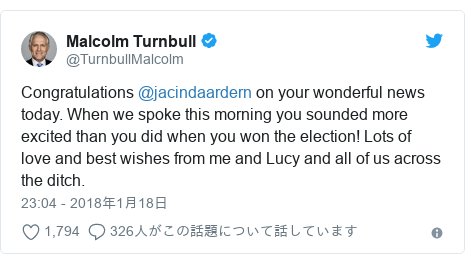 Twitter post by @TurnbullMalcolm: Congratulations @jacindaardern on your wonderful news today. When we spoke this morning you sounded more excited than you did when you won the election! Lots of love and best wishes from me and Lucy and all of us across the ditch.