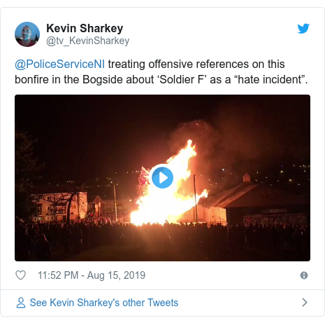 """Twitter post by @tv_KevinSharkey: @PoliceServiceNI treating offensive references on this bonfire in the Bogside about 'Soldier F' as a """"hate incident""""."""