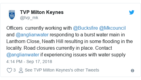 Twitter post by @tvp_mk: Officers  currently working with @Bucksfire @Mkcouncil and @anglianwater responding to a burst water main in Lanthorn Close, Neath Hill resulting in some flooding in the locality. Road closures currently in place. Contact @anglianwater if experiencing issues with water supply