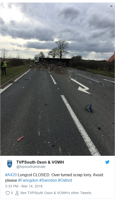 Twitter post by @tvpsouthandvale: #A420 Longcot CLOSED. Over turned scrap lorry. Avoid please #Faringdon #Swindon #Oxford