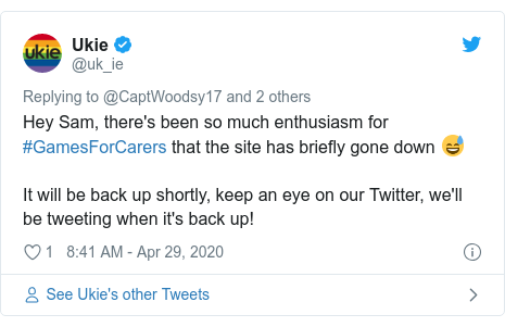 Twitter post by @uk_ie: Hey Sam, there's been so much enthusiasm for #GamesForCarers that the site has briefly gone down 😅It will be back up shortly, keep an eye on our Twitter, we'll be tweeting when it's back up!