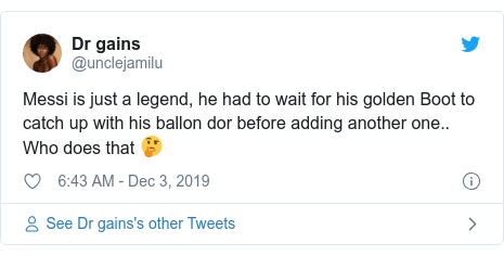 Twitter post by @unclejamilu: Messi is just a legend, he had to wait for his golden Boot to catch up with his ballon dor before adding another one.. Who does that 🤔