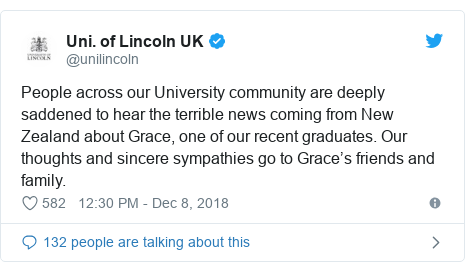 Twitter post by @unilincoln: People across our University community are deeply saddened to hear the terrible news coming from New Zealand about Grace, one of our recent graduates. Our thoughts and sincere sympathies go to Grace's friends and family.