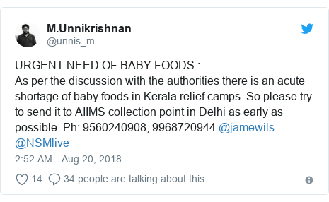 Twitter post by @unnis_m: URGENT NEED OF BABY FOODS    As per the discussion with the authorities there is an acute shortage of baby foods in Kerala relief camps. So please try to send it to AIIMS collection point in Delhi as early as possible. Ph  9560240908, 9968720944 @jamewils @NSMlive