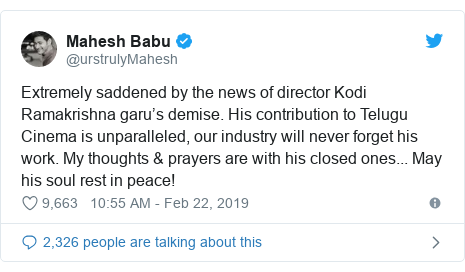 Twitter post by @urstrulyMahesh: Extremely saddened by the news of director Kodi Ramakrishna garu's demise. His contribution to Telugu Cinema is unparalleled, our industry will never forget his work. My thoughts & prayers are with his closed ones... May his soul rest in peace!