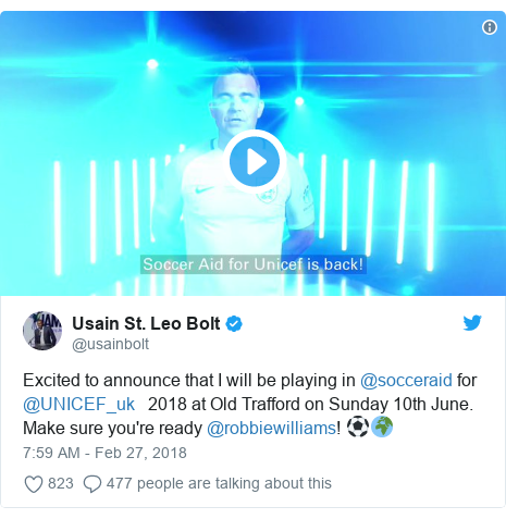 Twitter post by @usainbolt: Excited to announce that I will be playing in @socceraid for @UNICEF_uk   2018 at Old Trafford on Sunday 10th June. Make sure you're ready @robbiewilliams! ⚽️🌍