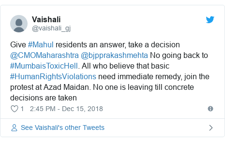 Twitter post by @vaishali_gj: Give #Mahul residents an answer, take a decision @CMOMaharashtra @bjpprakashmehta No going back to #MumbaisToxicHell. All who believe that basic #HumanRightsViolations need immediate remedy, join the protest at Azad Maidan. No one is leaving till concrete decisions are taken