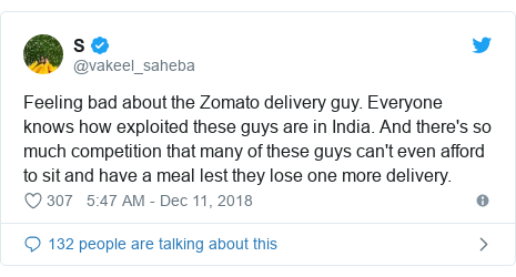 Twitter post by @vakeel_saheba: Feeling bad about the Zomato delivery guy. Everyone knows how exploited these guys are in India. And there's so much competition that many of these guys can't even afford to sit and have a meal lest they lose one more delivery.