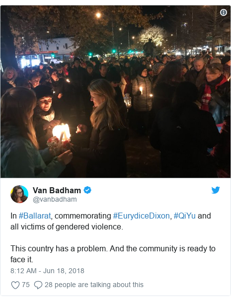 Twitter post by @vanbadham: In #Ballarat, commemorating #EurydiceDixon, #QiYu and all victims of gendered violence. This country has a problem. And the community is ready to face it.