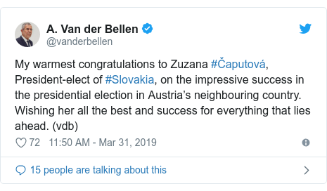 Twitter post by @vanderbellen: My warmest congratulations to Zuzana #Čaputová, President-elect of #Slovakia, on the impressive success in the presidential election in Austria's neighbouring country. Wishing her all the best and success for everything that lies ahead. (vdb)