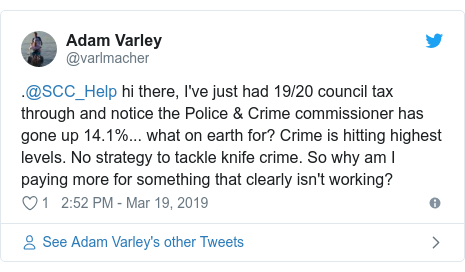 Twitter post by @varlmacher: .@SCC_Help hi there, I've just had 19/20 council tax through and notice the Police & Crime commissioner has gone up 14.1%... what on earth for? Crime is hitting highest levels. No strategy to tackle knife crime. So why am I paying more for something that clearly isn't working?