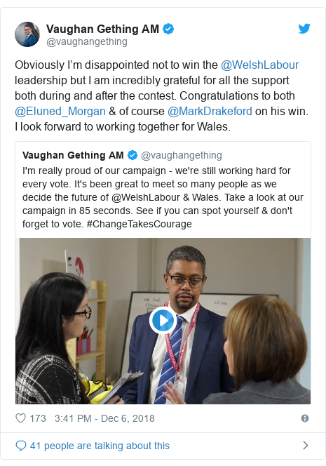 Twitter post by @vaughangething: Obviously I'm disappointed not to win the @WelshLabour leadership but I am incredibly grateful for all the support both during and after the contest. Congratulations to both @Eluned_Morgan & of course @MarkDrakeford on his win. I look forward to working together for Wales.