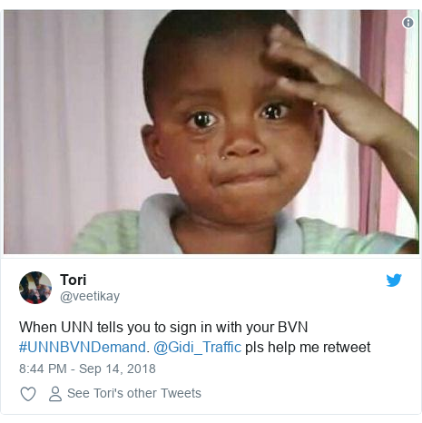Twitter post by @veetikay: When UNN tells you to sign in with your BVN #UNNBVNDemand. @Gidi_Traffic pls help me retweet
