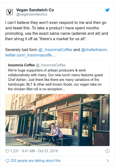 """Twitter post by @vegansandwichco: I can't believe they won't even respond to me and then go and tweet this. To take a product I have spent months promoting, use the exact same name (asterisk and all) and then shrug it off as """"there's a market for us all"""".Severely bad form @_InsomniaCoffee and @chefadrianm."""