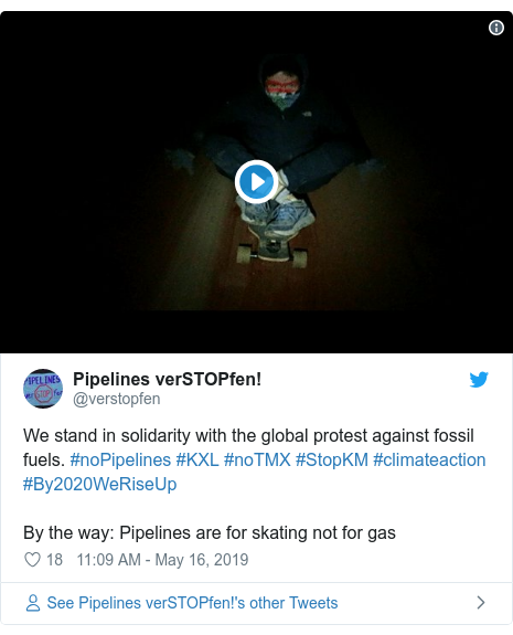 Twitter post by @verstopfen: We stand in solidarity with the global protest against fossil fuels. #noPipelines #KXL #noTMX #StopKM #climateaction #By2020WeRiseUpBy the way  Pipelines are for skating not for gas