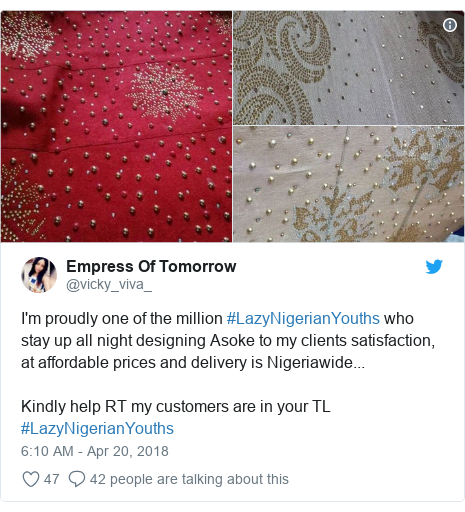 Twitter post by @vicky_viva_: I'm proudly one of the million #LazyNigerianYouths who stay up all night designing Asoke to my clients satisfaction, at affordable prices and delivery is Nigeriawide... Kindly help RT my customers are in your TL #LazyNigerianYouths